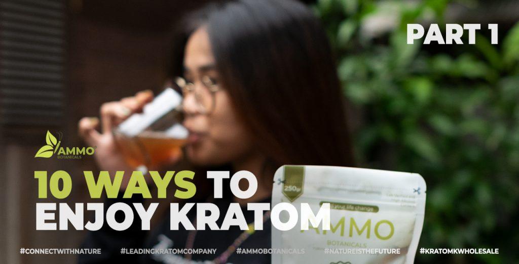 How to enjoy kratom?