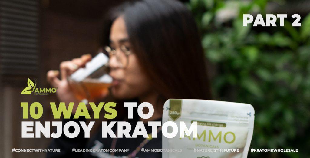 10 way enjoy Kratom